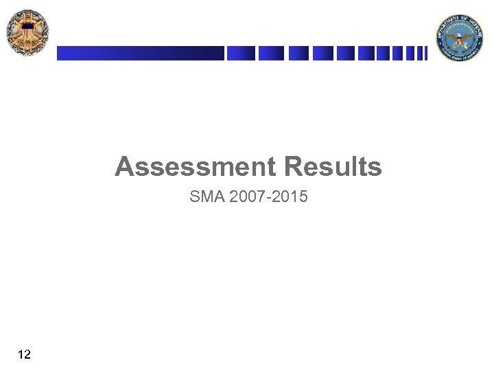 Assessment Results SMA 2007 -2015 12