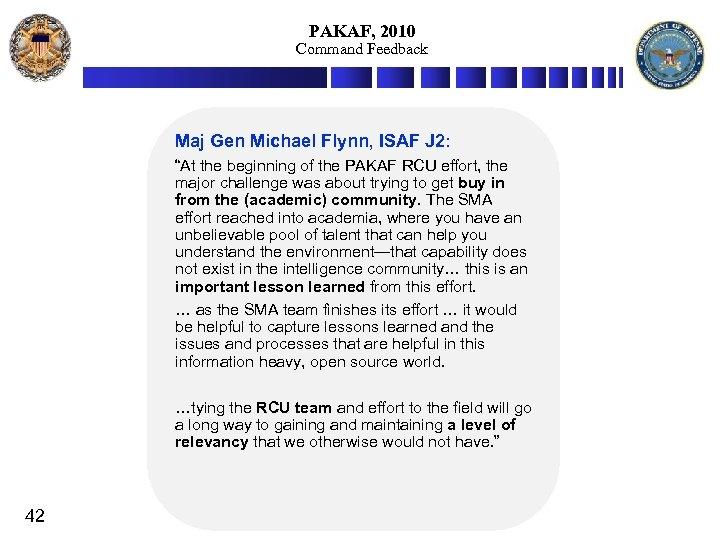 "PAKAF, 2010 Command Feedback Maj Gen Michael Flynn, ISAF J 2: ""At the beginning"
