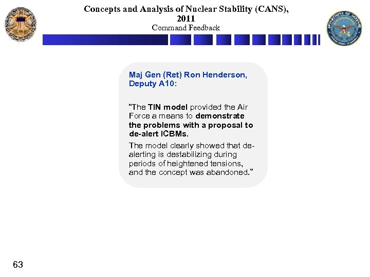 Concepts and Analysis of Nuclear Stability (CANS), 2011 Command Feedback Maj Gen (Ret) Ron