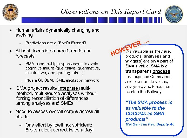 Observations on This Report Card l Human affairs dynamically changing and evolving – l