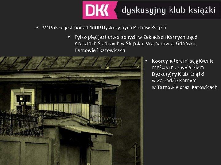 • W Polsce jest ponad 1000 Dyskusyjnych Klubów Książki • Tylko pięć jest