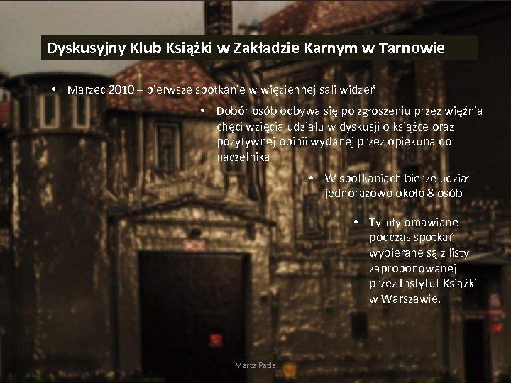 Dyskusyjny Klub Książki w Zakładzie Karnym w Tarnowie • Marzec 2010 – pierwsze spotkanie