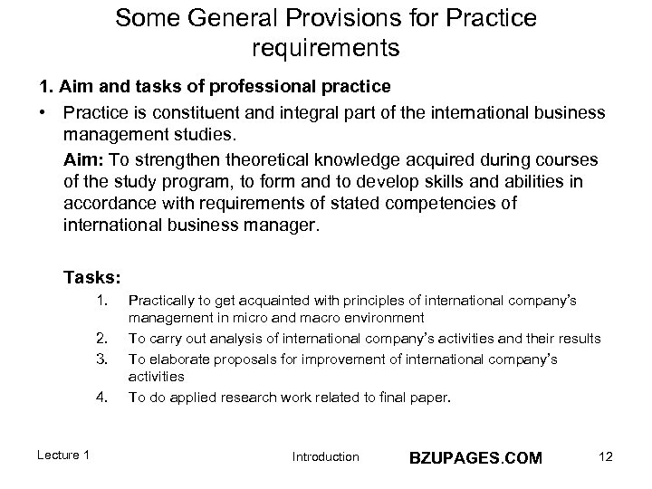 Some General Provisions for Practice requirements 1. Aim and tasks of professional practice •