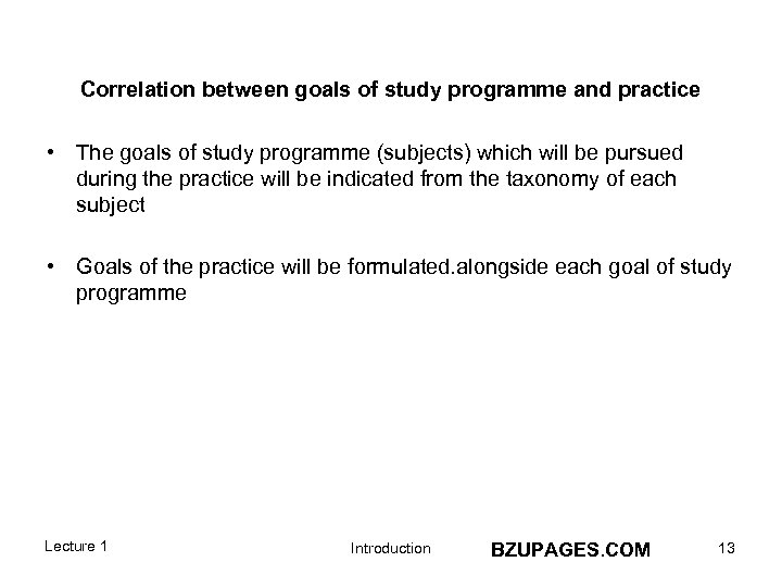 Correlation between goals of study programme and practice • The goals of study programme