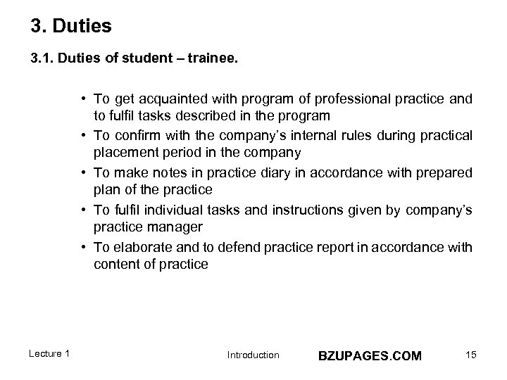3. Duties 3. 1. Duties of student – trainee. • To get acquainted with