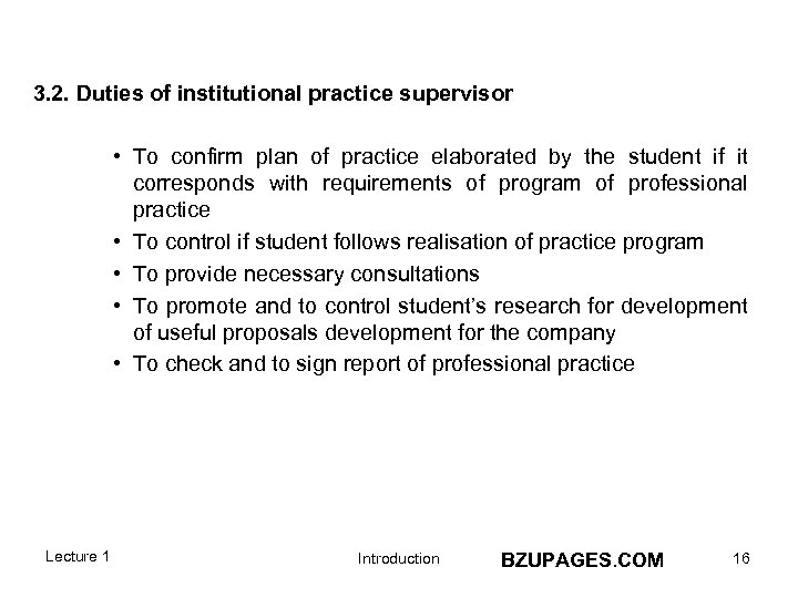 3. 2. Duties of institutional practice supervisor • To confirm plan of practice elaborated