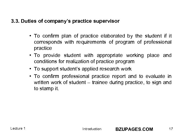 3. 3. Duties of company's practice supervisor • To confirm plan of practice elaborated