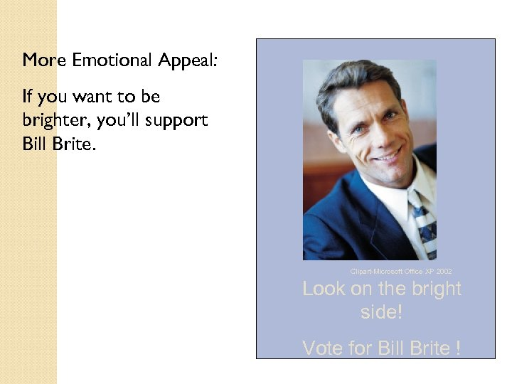 More Emotional Appeal: If you want to be brighter, you'll support Bill Brite. Clipart-Microsoft