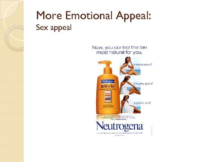 More Emotional Appeal: Sex appeal