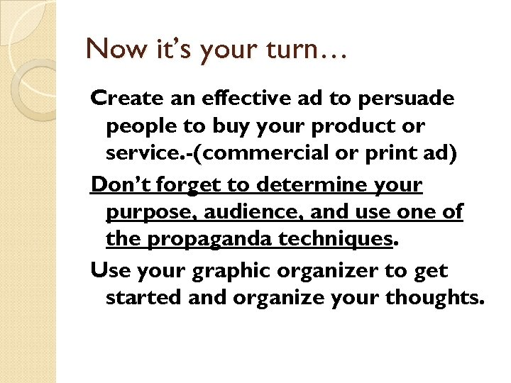 Now it's your turn… Create an effective ad to persuade people to buy your