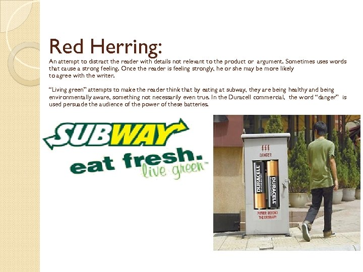 Red Herring: An attempt to distract the reader with details not relevant to the