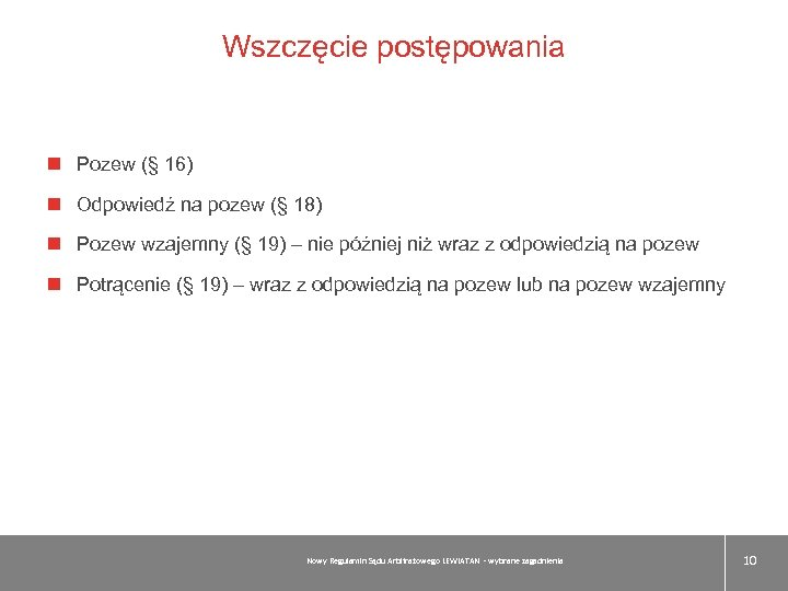 Wszczęcie postępowania Pozew (§ 16) Odpowiedź na pozew (§ 18) Pozew wzajemny (§ 19)