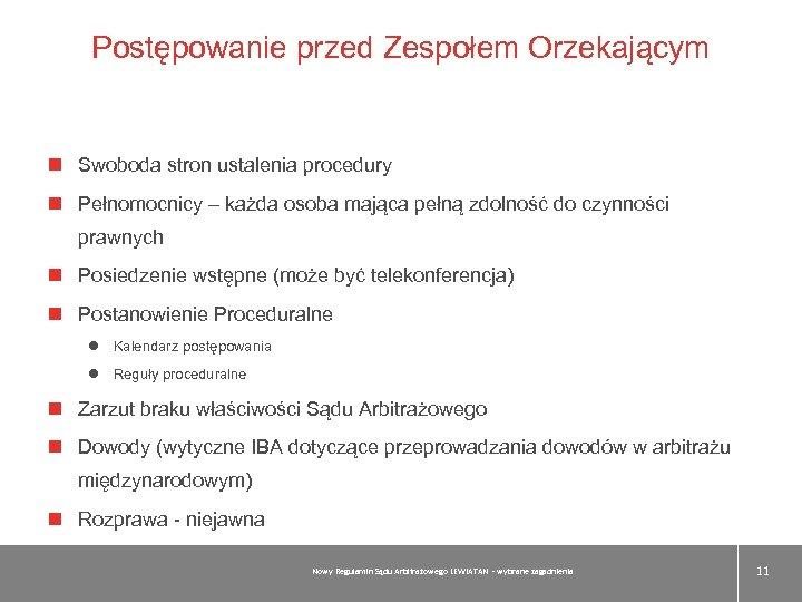 Postępowanie przed Zespołem Orzekającym Swoboda stron ustalenia procedury Pełnomocnicy – każda osoba mająca pełną