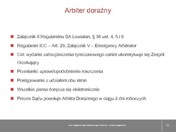 Arbiter doraźny Załącznik II Regulaminu SA Lewiatan, § 36 ust. 4, 5 i 6