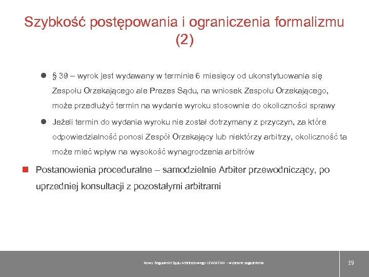 Szybkość postępowania i ograniczenia formalizmu (2) l § 39 – wyrok jest wydawany w