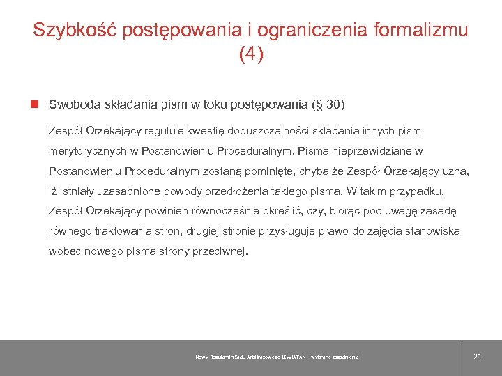 Szybkość postępowania i ograniczenia formalizmu (4) Swoboda składania pism w toku postępowania (§ 30)
