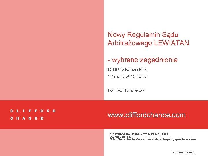 Nowy Regulamin Sądu Arbitrażowego LEWIATAN - wybrane zagadnienia OIRP w Koszalinie 12 maja 2012