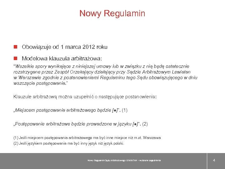 """Nowy Regulamin Obowiązuje od 1 marca 2012 roku Modelowa klauzula arbitrażowa: """"Wszelkie spory wynikające"""