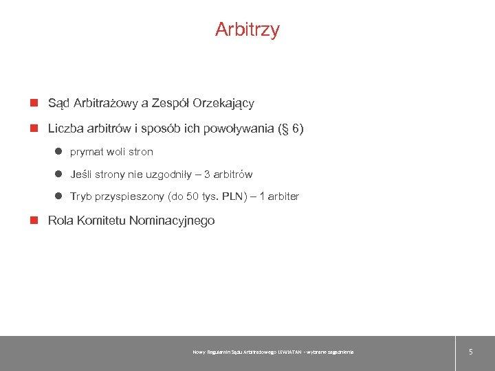 Arbitrzy Sąd Arbitrażowy a Zespół Orzekający Liczba arbitrów i sposób ich powoływania (§ 6)
