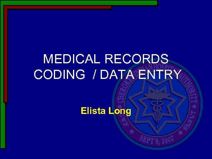 MEDICAL RECORDS CODING / DATA ENTRY Elista Long