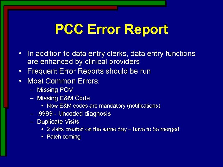 PCC Error Report • In addition to data entry clerks, data entry functions are