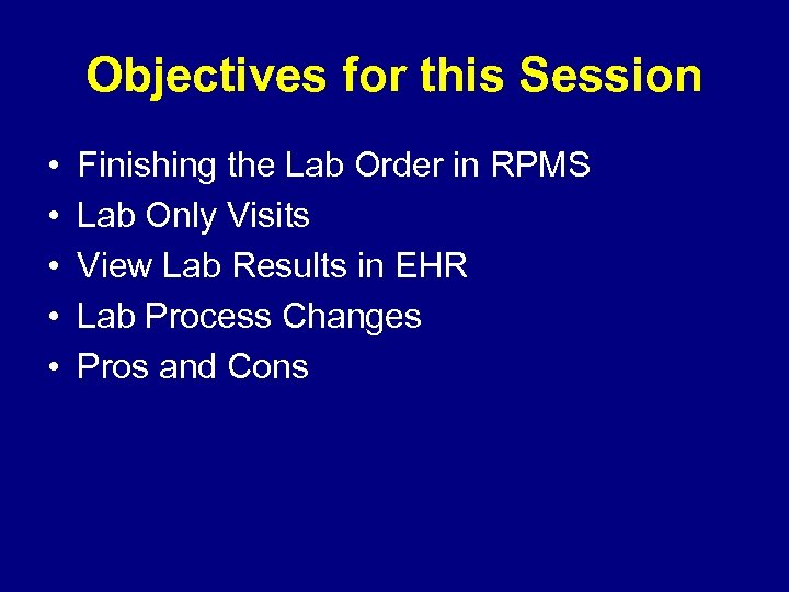 Objectives for this Session • • • Finishing the Lab Order in RPMS Lab