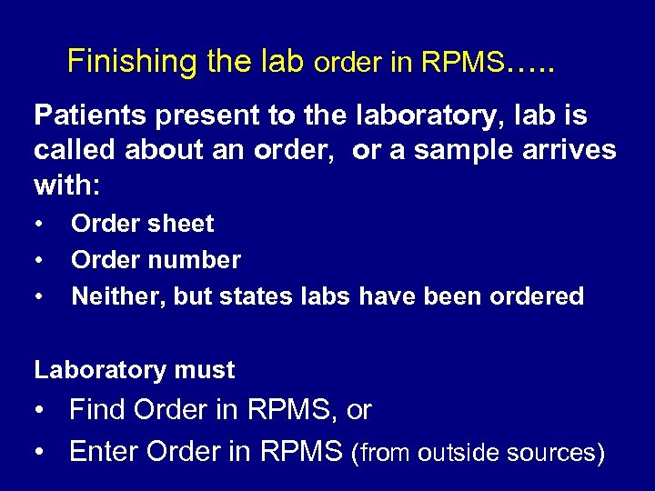Finishing the lab order in RPMS…. . Patients present to the laboratory, lab is