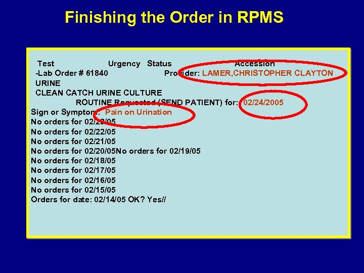 Finishing the Order in RPMS Test Urgency Status Accession -Lab Order # 61840 Provider: