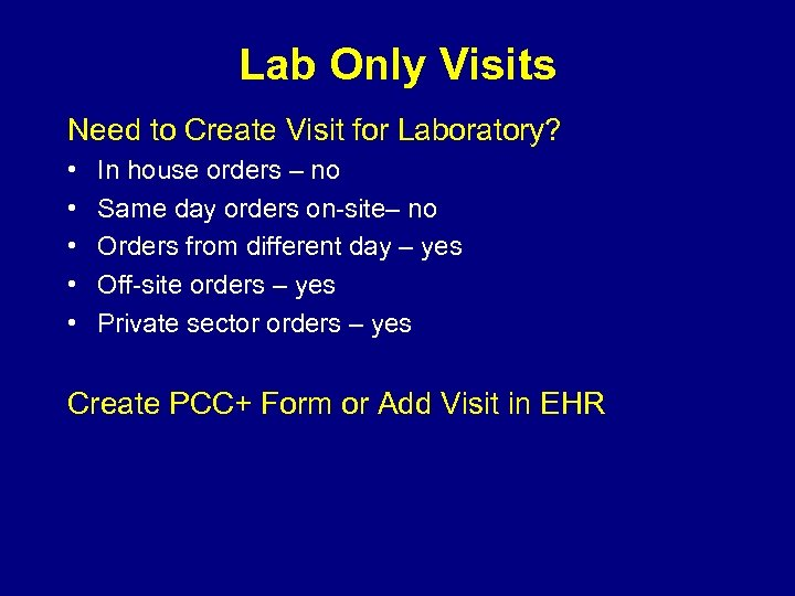 Lab Only Visits Need to Create Visit for Laboratory? • • • In house