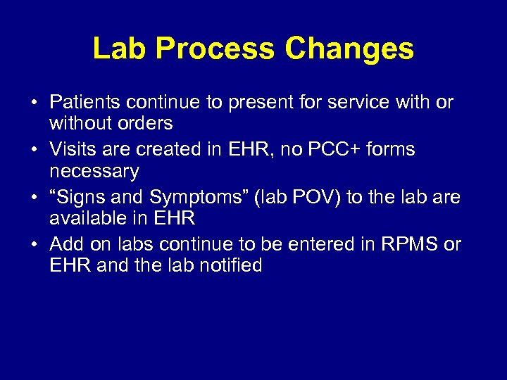 Lab Process Changes • Patients continue to present for service with or without orders