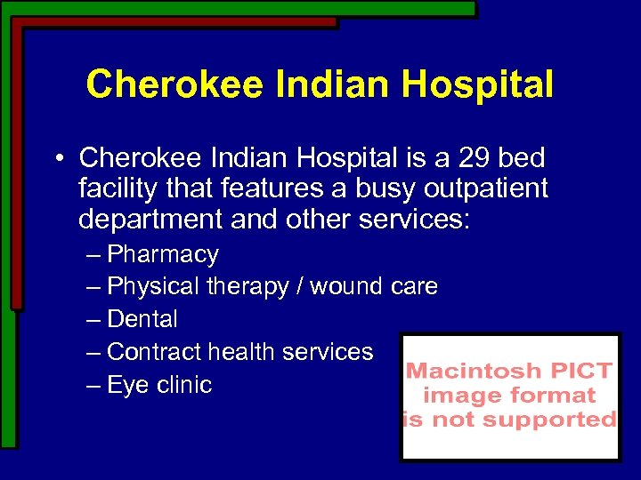 Cherokee Indian Hospital • Cherokee Indian Hospital is a 29 bed facility that features
