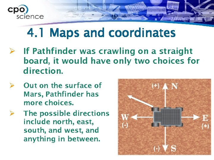 4. 1 Maps and coordinates Ø If Pathfinder was crawling on a straight board,