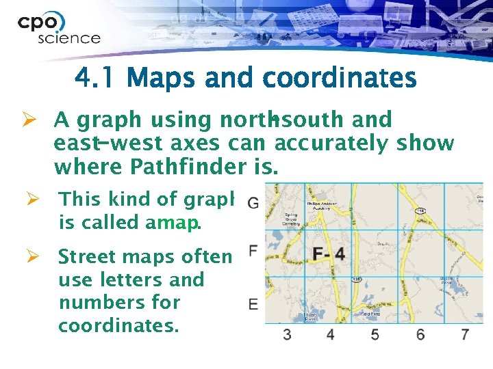 4. 1 Maps and coordinates Ø A graph using northsouth and − east−west axes