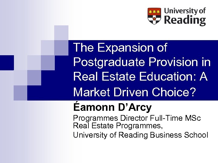 The Expansion of Postgraduate Provision in Real Estate Education: A Market Driven Choice? Éamonn