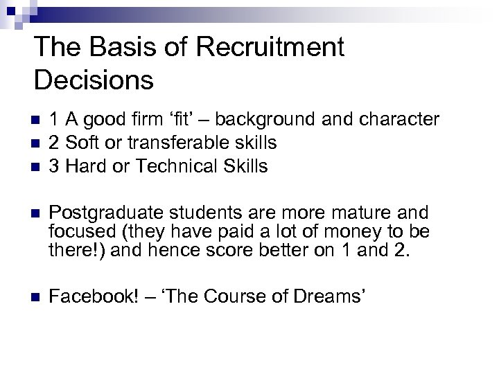 The Basis of Recruitment Decisions n n n 1 A good firm 'fit' –