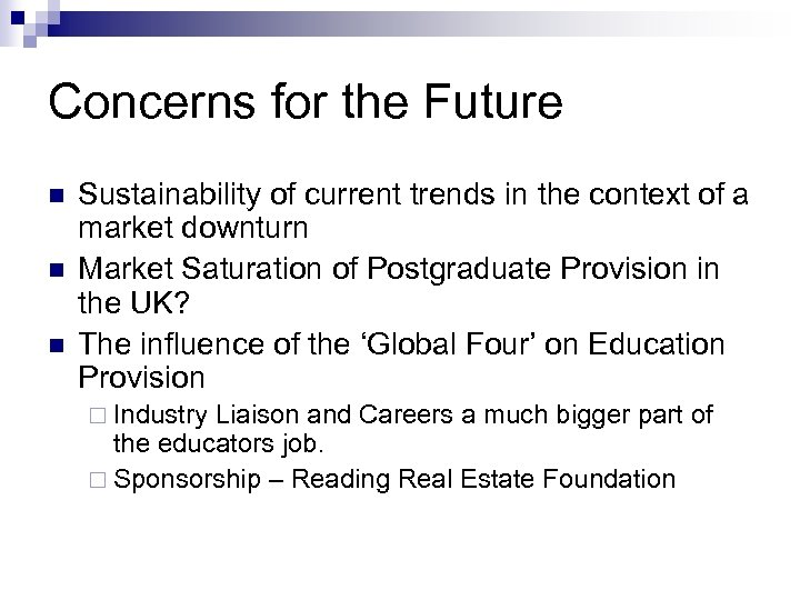 Concerns for the Future n n n Sustainability of current trends in the context