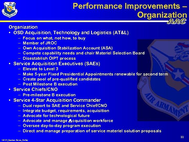 Performance Improvements – Organization • OSD Acquisition, Technology and Logistics (AT&L) – – –