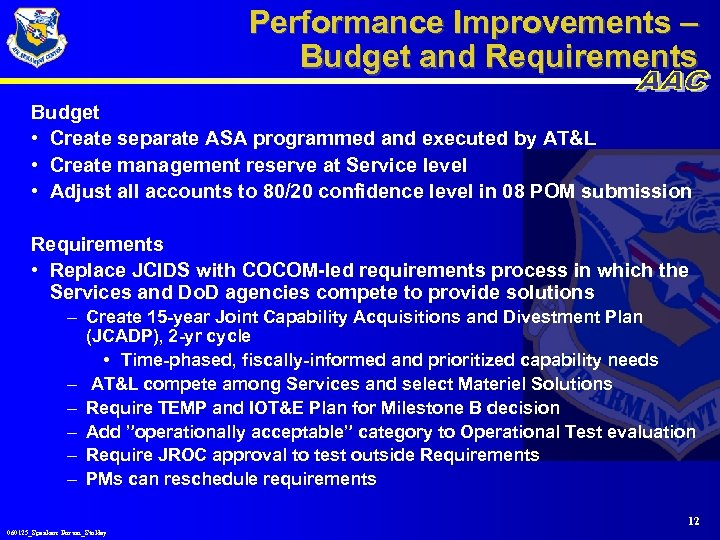 Performance Improvements – Budget and Requirements Budget • Create separate ASA programmed and executed