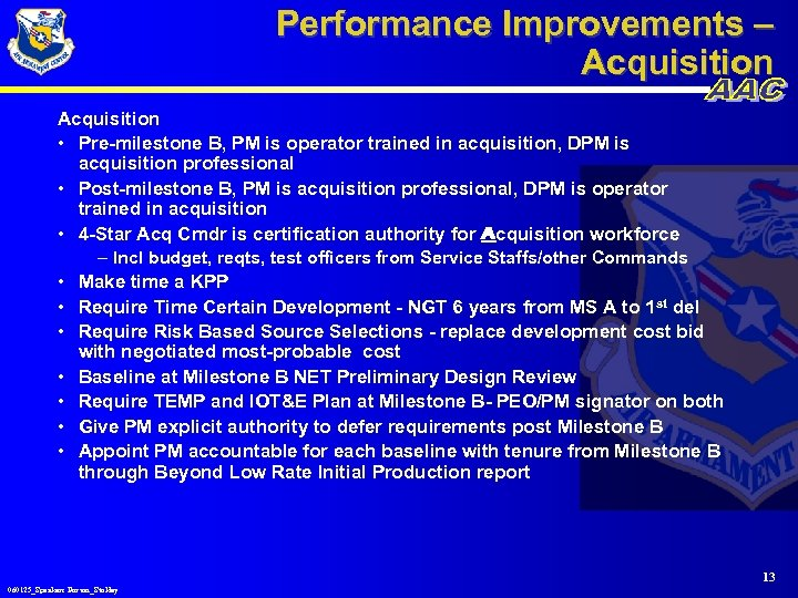 Performance Improvements – Acquisition • Pre-milestone B, PM is operator trained in acquisition, DPM