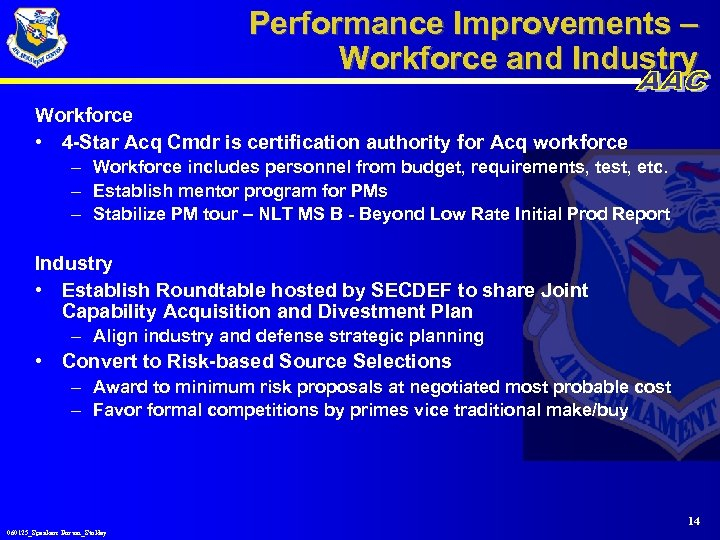 Performance Improvements – Workforce and Industry Workforce • 4 -Star Acq Cmdr is certification