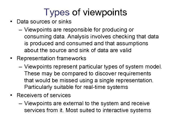 Types of viewpoints • Data sources or sinks – Viewpoints are responsible for producing