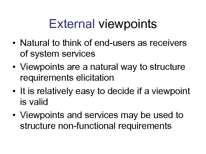 External viewpoints • Natural to think of end-users as receivers of system services •