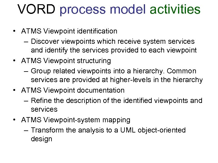 VORD process model activities • ATMS Viewpoint identification – Discover viewpoints which receive system