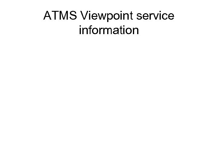 ATMS Viewpoint service information