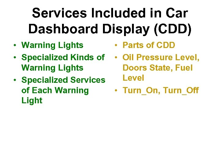 Services Included in Car Dashboard Display (CDD) • Warning Lights • Parts of CDD