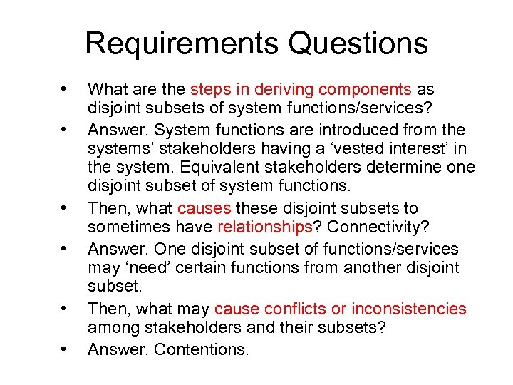 Requirements Questions • • • What are the steps in deriving components as disjoint