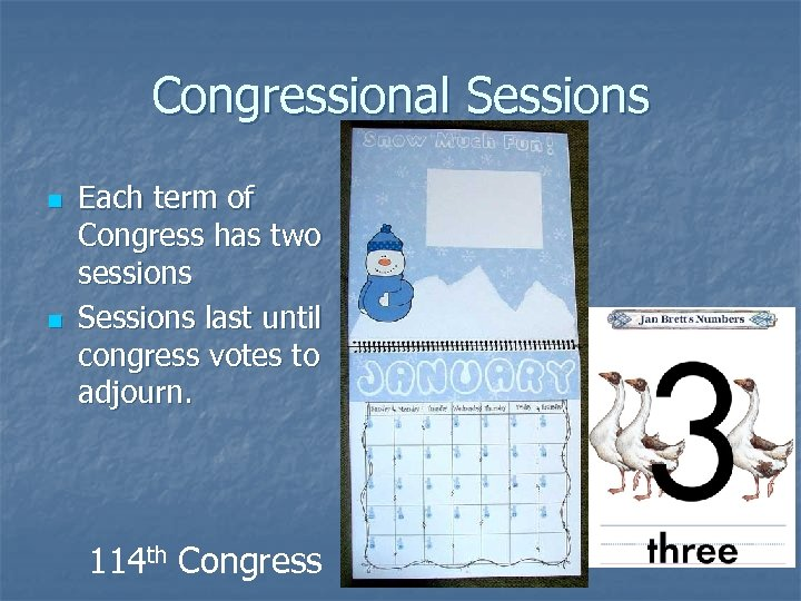 Congressional Sessions n n Each term of Congress has two sessions Sessions last until