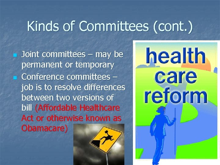 Kinds of Committees (cont. ) n n Joint committees – may be permanent or