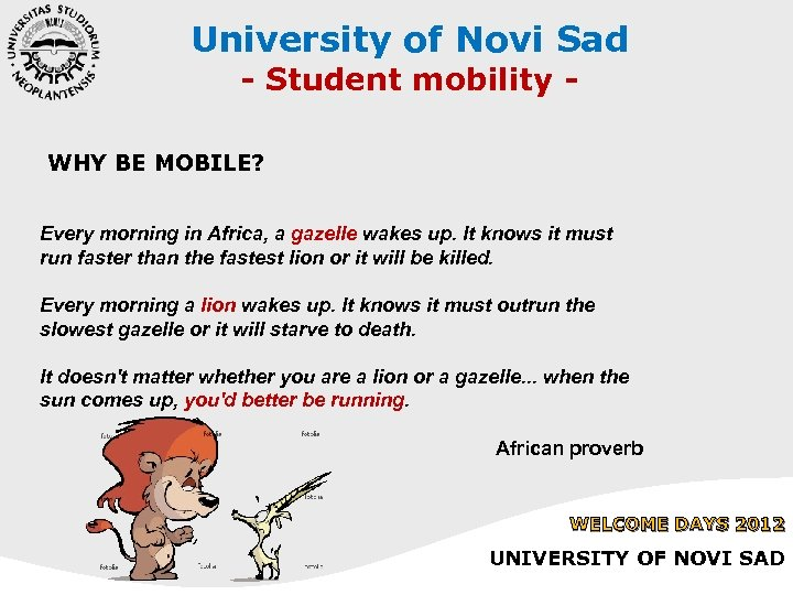 University of Novi Sad - Student mobility - WHY BE MOBILE? Every morning in