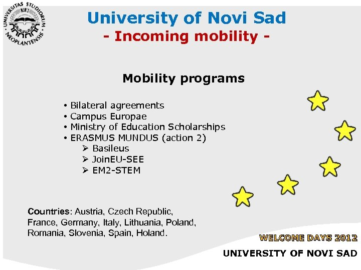 University of Novi Sad - Incoming mobility Mobility programs • Bilateral agreements • Campus